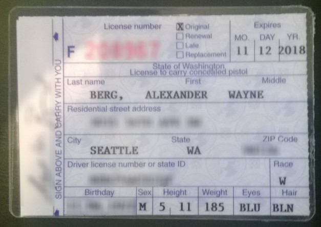 I'm officially licensed to carry a concealed weapon in Washington.